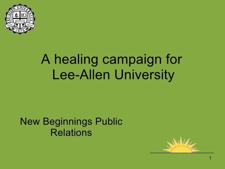 A healing campaign for  Lee-Allen University New Beginnings Public Relations