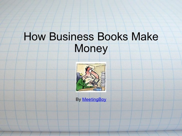 How Business Books Make Money By  MeetingBoy