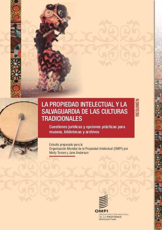 86336624 la-propiedad-intelectual-y-la-salvaguardia-de-las-culturas-tradicionales-cuestiones-juridicas-y-opciones-practicas-para-museos-bibliotecas-y-archivo
