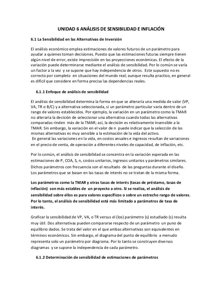UNIDAD 6 ANÁLISIS DE SENSIBILIDAD E INFLACIÓN6.1 La Sensibilidad en las Alternativas de InversiónEl análisis económico emp...