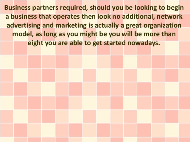 Business partners required, should you be looking to begina business that operates then look no additional, network advert...