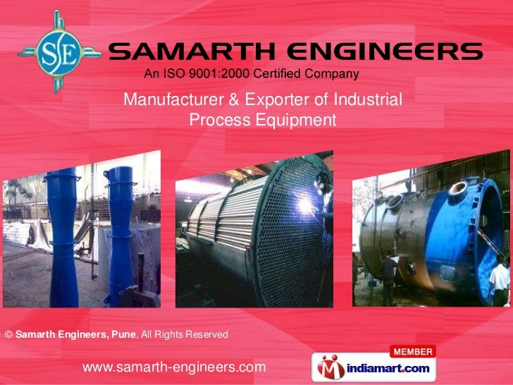 Manufacturer & Exporter of Industrial                               Process Equipment© Samarth Engineers, Pune, All Rights...