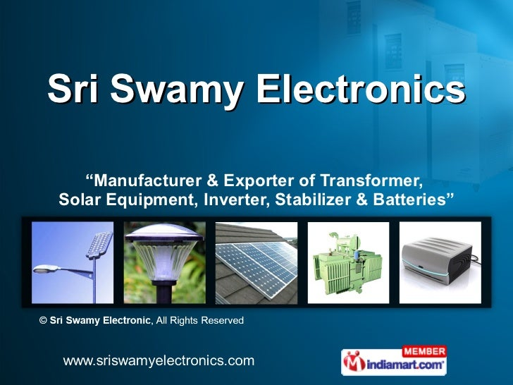 "Sri Swamy Electronics "" Manufacturer & Exporter of Transformer,  Solar Equipment, Inverter, Stabilizer & Batteries"""