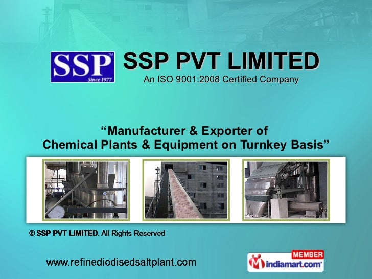 """"""" Manufacturer & Exporter of  Chemical Plants & Equipment on Turnkey Basis"""" SSP PVT LIMITED An ISO 9001:2008 Certified Com..."""