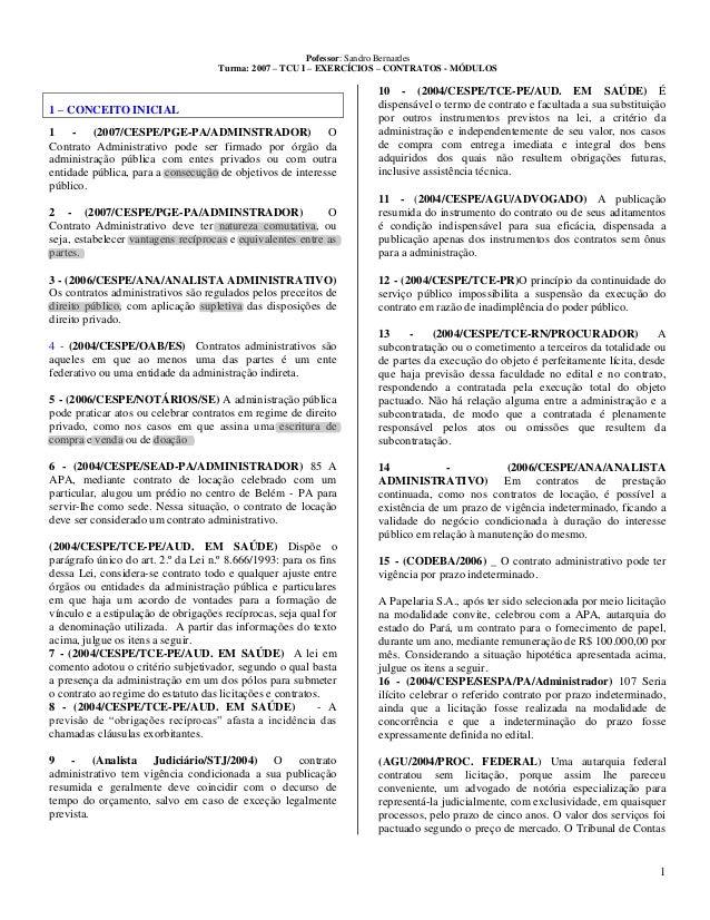 Pofessor: Sandro Bernardes Turma: 2007 – TCU I – EXERCÍCIOS – CONTRATOS - MÓDULOS 1 1 – CONCEITO INICIAL 1 - (2007/CESPE/P...