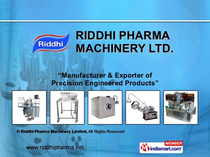 "RIDDHI PHARMA MACHINERY LTD. "" Manufacturer & Exporter of Precision Engineered Products"""