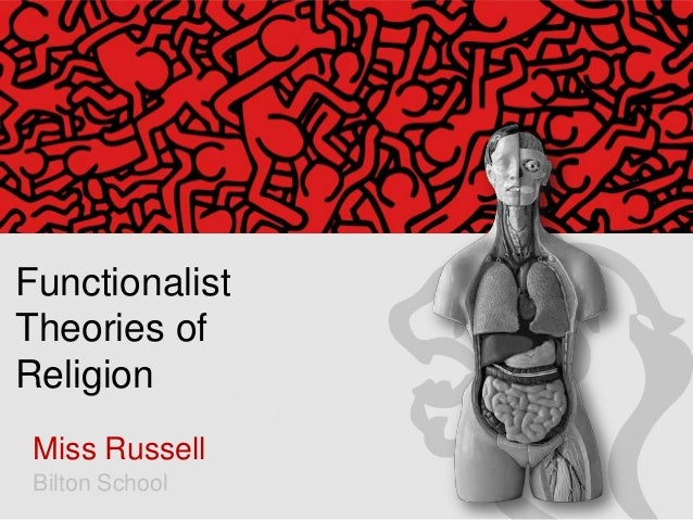 Functionalist Theories of Religion Miss Russell Bilton School