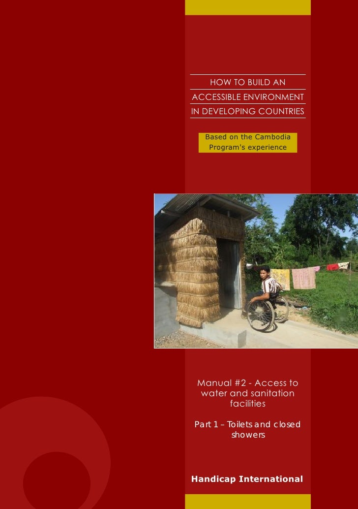 HI 86a -How to Build an Accessible Environment in Developing Countries : Manual #2 - Access to Water and Sanitation Facilities Part 1 – Toilets and Closed Showers (English)