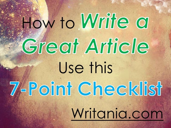 How to Write a Great Article Use this 7-Point Checklist