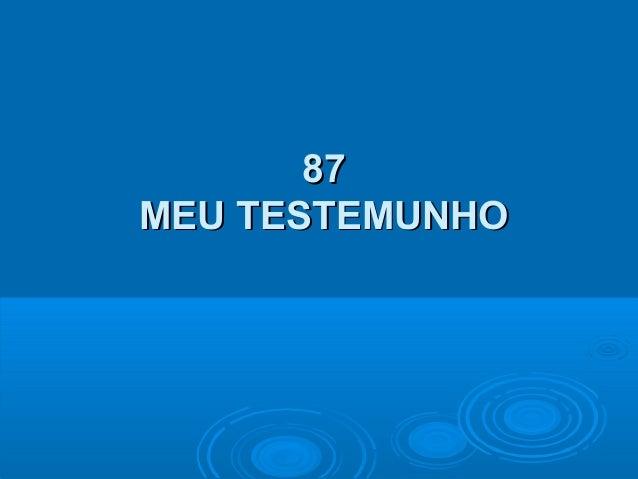 8787 MEU TESTEMUNHOMEU TESTEMUNHO
