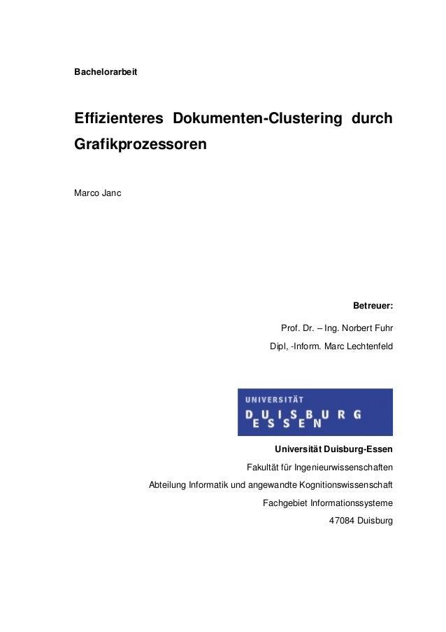 Bachelorarbeit Effizienteres Dokumenten-Clustering durch Grafikprozessoren Marco Janc Betreuer: Prof. Dr. – Ing. Norbert F...