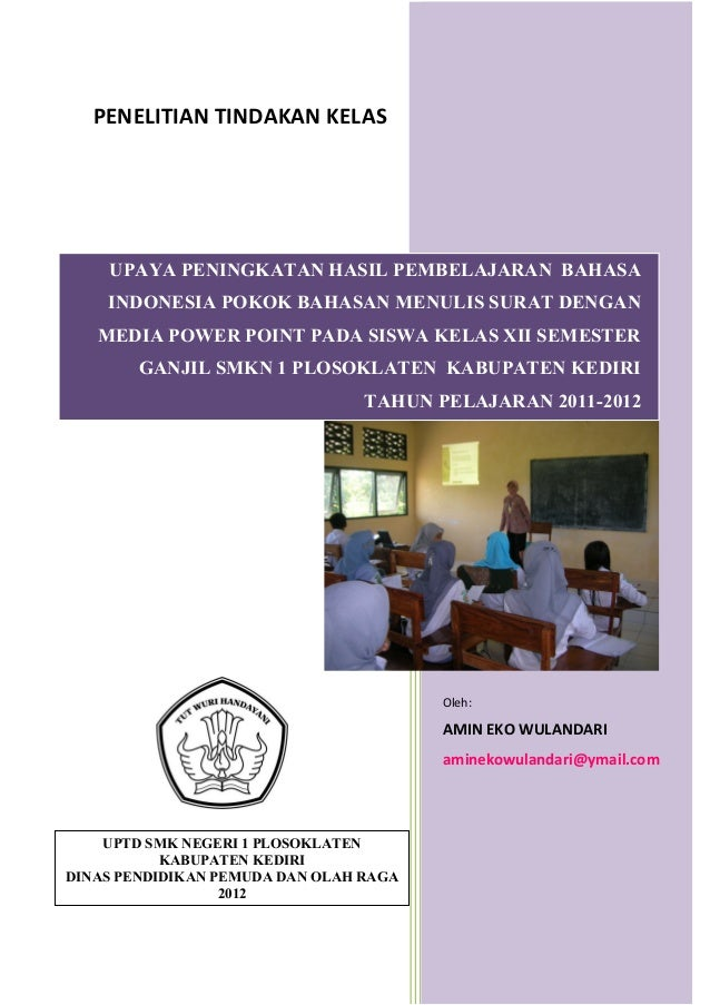 PENELITIAN TINDAKAN KELAS    UPAYA PENINGKATAN HASIL PEMBELAJARAN BAHASA    INDONESIA POKOK BAHASAN MENULIS SURAT DENGAN  ...
