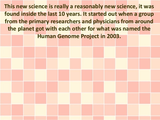 This new science is really a reasonably new science, it wasfound inside the last 10 years. It started out when a groupfrom...