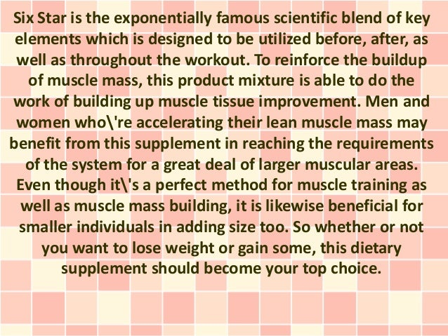 Six Star is the exponentially famous scientific blend of key elements which is designed to be utilized before, after, as w...