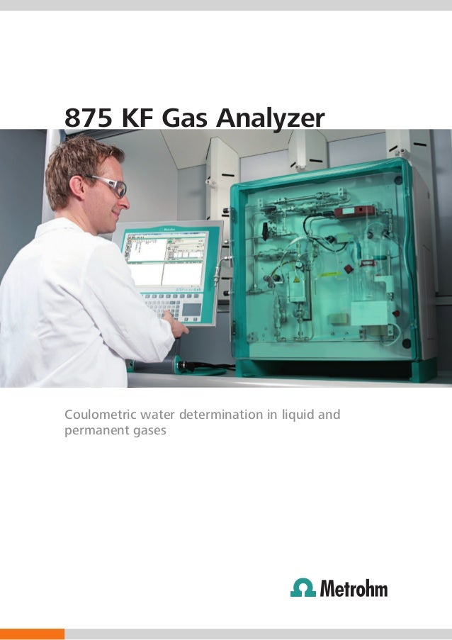 875 KF Gas AnalyzerCoulometric water determination in liquid andpermanent gases