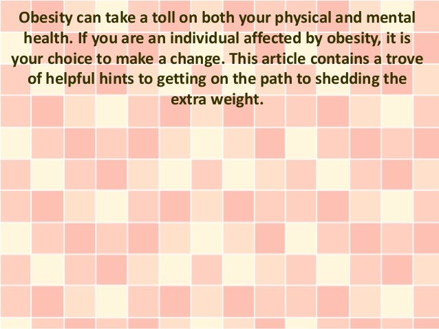 Obesity can take a toll on both your physical and mental  health. If you are an individual affected by obesity, it isyour ...