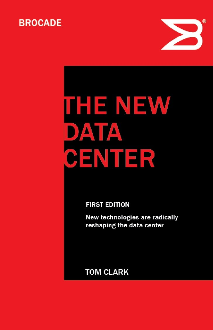 THE NEWDATACENTER FIRST EDITION New technologies are radically reshaping the data center TOM CLARK