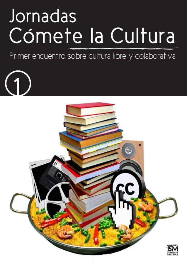 1JornadasCómete la Cultura1Primer encuentro sobre cultura libre y colaborativa