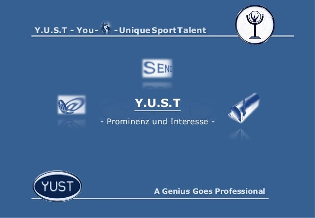 A Genius Goes Professional Y.U.S.T - You- -UniqueSportTalent Y.U.S.T - Prominenz und Interesse -