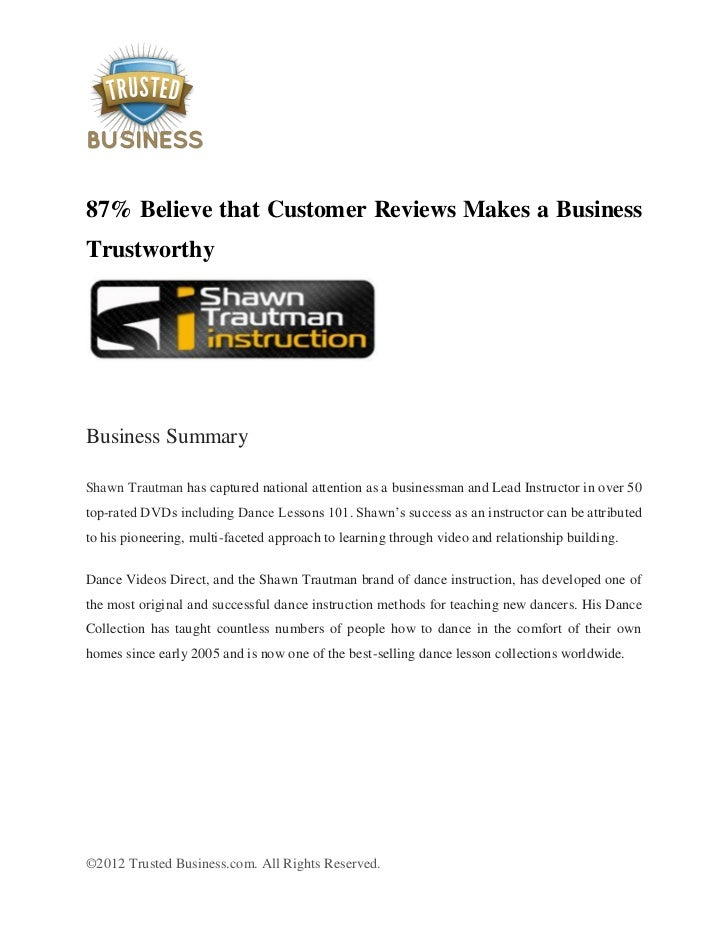 87% Believe that Customer Reviews Makes a BusinessTrustworthyBusiness SummaryShawn Trautman has captured national attentio...