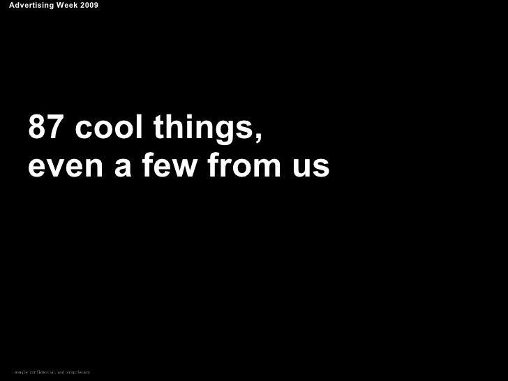 87 Cool Things