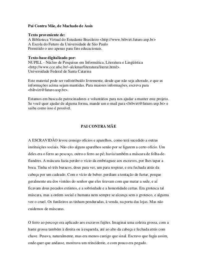 Pai Contra Mãe, de Machado de AssisTexto proveniente de:A Biblioteca Virtual do Estudante Brasileiro <http://www.bibvirt.f...