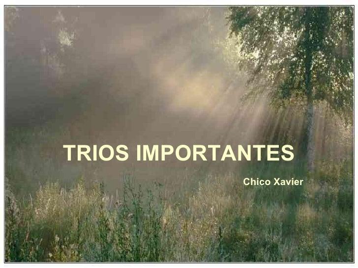 88 Trios Importantes(Chico Xavier)