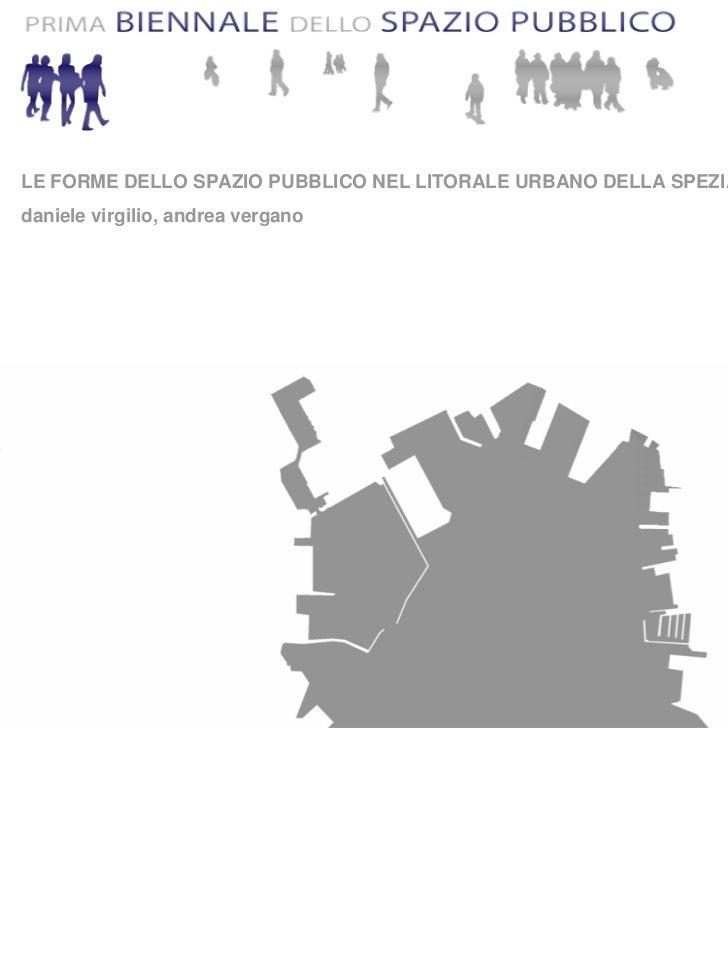 Virgilio, Vergano - Le forme dello spazio pubblico nel litorale urbano della Spezia