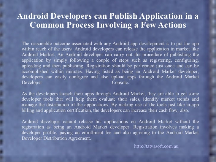 Android developers can publish application in a common process involving a few actions