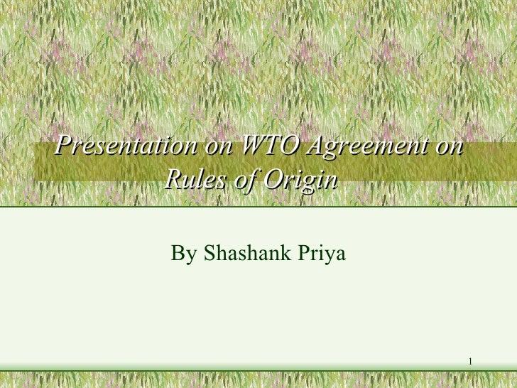 Presentation on WTO Agreement on Rules of Origin   By Shashank Priya