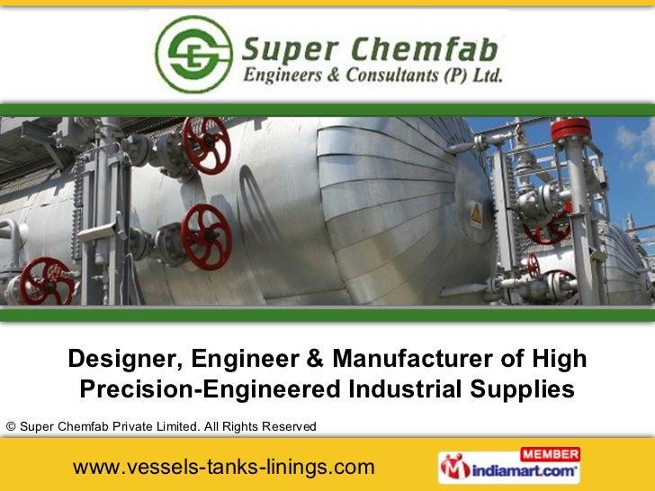 Designer, Engineer & Manufacturer of High Precision-Engineered Industrial Supplies