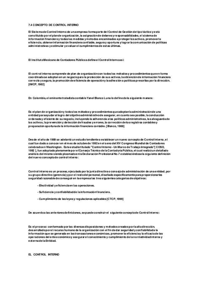 7.4 CONCEPTO DE CONTROL INTERNO El Sistema de Control Internode una empresa forma parte del Control de Gestión de tipo tác...