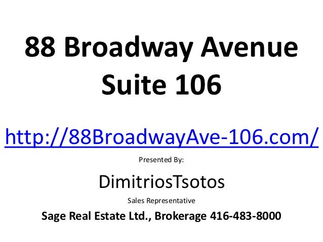 88 Broadway Avenue       Suite 106http://88BroadwayAve-106.com/                      Presented By:             DimitriosTs...