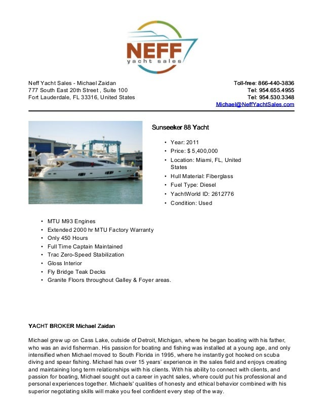 Neff Yacht Sales - Michael Zaidan777 South East 20th Street , Suite 100Fort Lauderdale, FL 33316, United StatesToll-free: ...