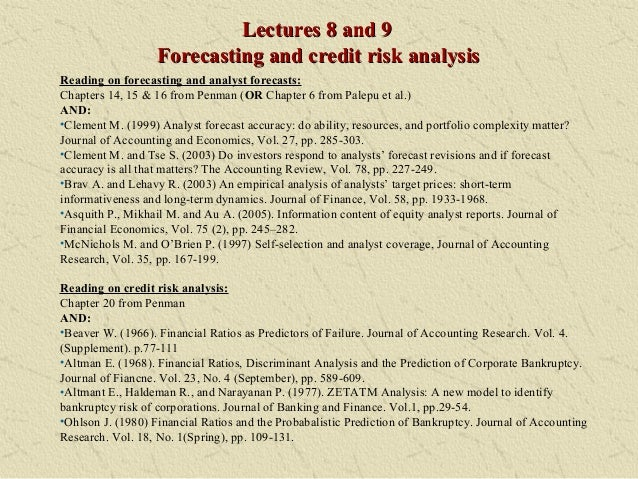 Lectures 8 and 9Lectures 8 and 9Forecasting and credit risk analysisForecasting and credit risk analysisReading on forecas...