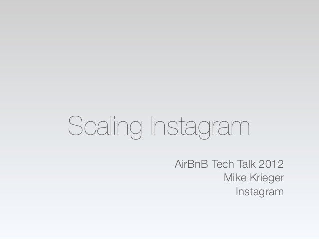 89025069 mike-krieger-instagram-at-the-airbnb-tech-talk-on-scaling-instagram