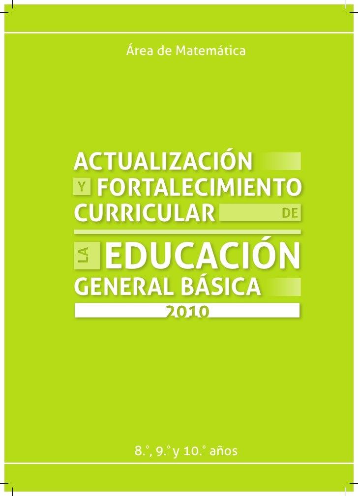 Área de MatemáticaACTUALIZACIÓN  FORTALECIMIENTOCURRICULAR  EDUCACIÓNGENERAL BÁSICA    8.º, 9.º y 10.º años