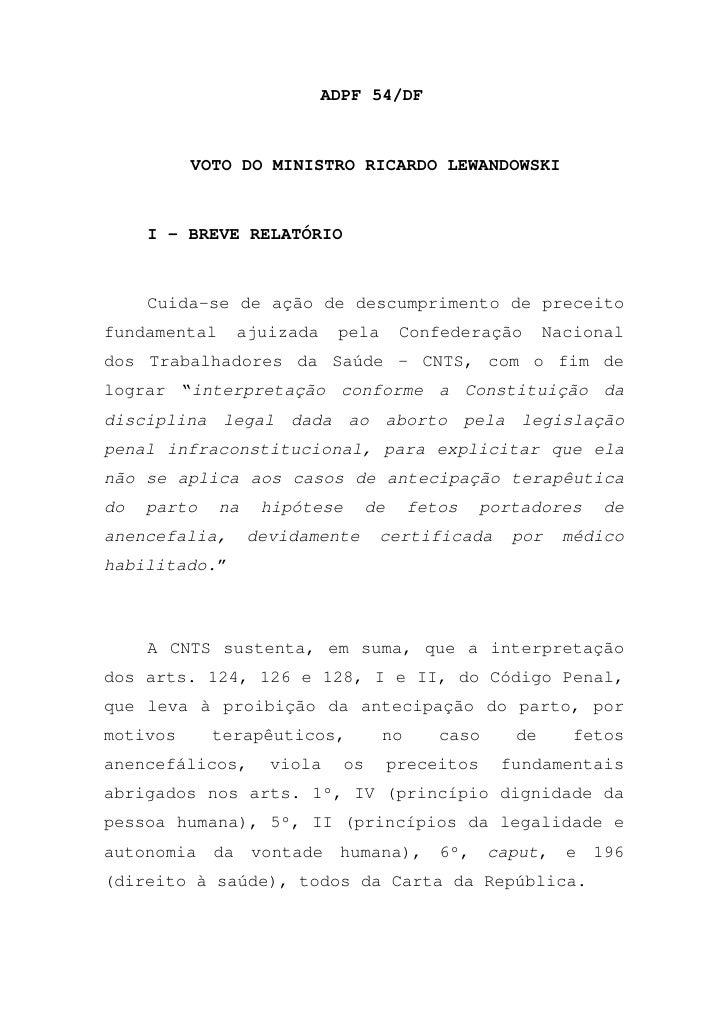 ADPF 54/DF          VOTO DO MINISTRO RICARDO LEWANDOWSKI     I – BREVE RELATÓRIO     Cuida-se de ação de descumprimento de...