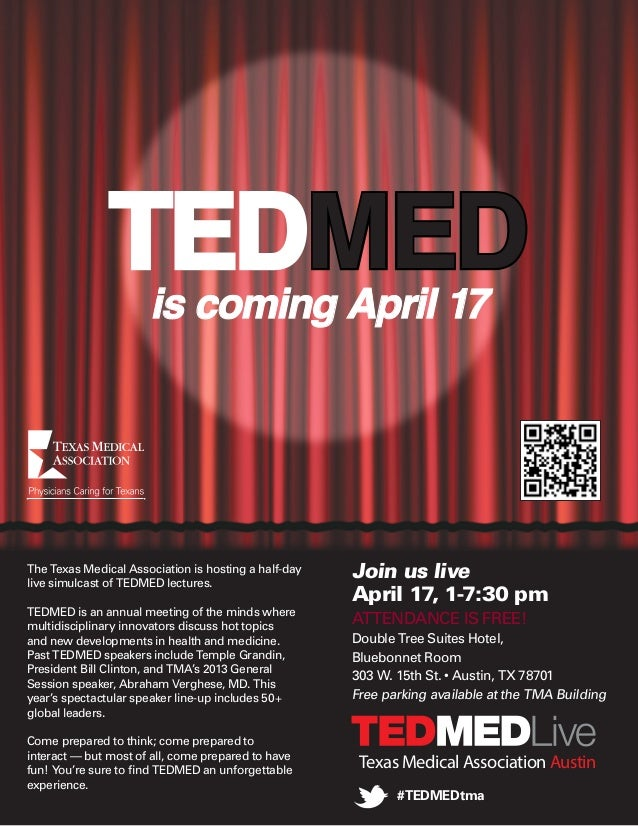 TEDMED is coming April 17The Texas Medical Association is hosting a half-daylive simulcast of TEDMED lectures.            ...