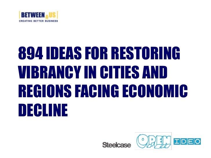 894 IDEAS FOR RESTORINGVIBRANCY IN CITIES ANDREGIONS FACING ECONOMICDECLINE