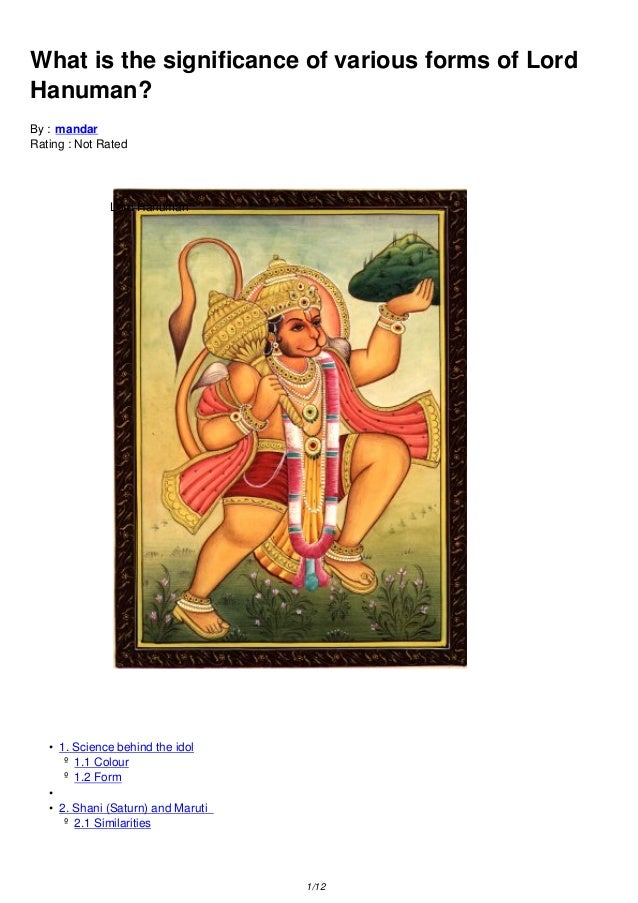 What is the significance of various forms of LordHanuman?By : mandarRating : Not Rated              Lord Hanuman   • 1. Sc...