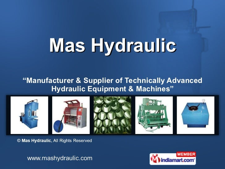 "Mas Hydraulic "" Manufacturer & Supplier of Technically Advanced Hydraulic Equipment & Machines"""
