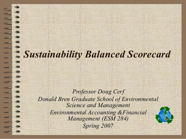 Sustainability Balanced Scorecard               Professor Doug Cerf   Donald Bren Graduate School of Environmental        ...