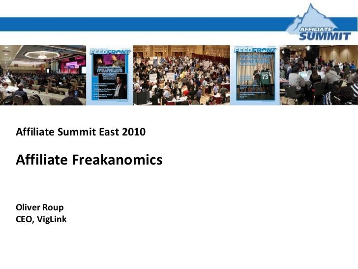 Affiliate Summit East 2010<br />Affiliate Freakanomics<br />Oliver Roup<br />CEO, VigLink<br />