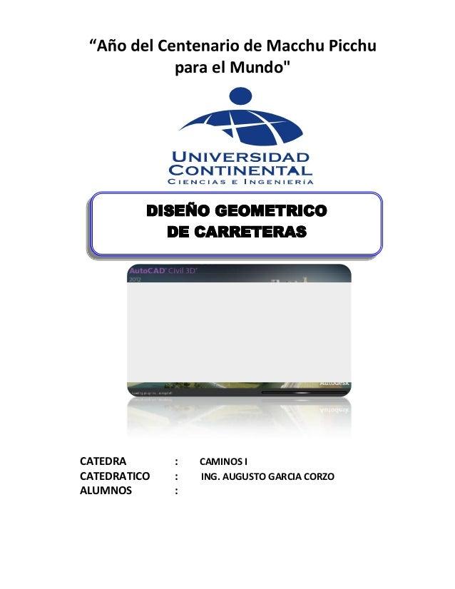 """para el Mundo"""" CATEDRA : CAMINOS I CATEDRATICO : ING. AUGUSTO GARCIA CORZO ALUMNOS : DISEÑO GEOMETRICO DE CARRETERAS"""