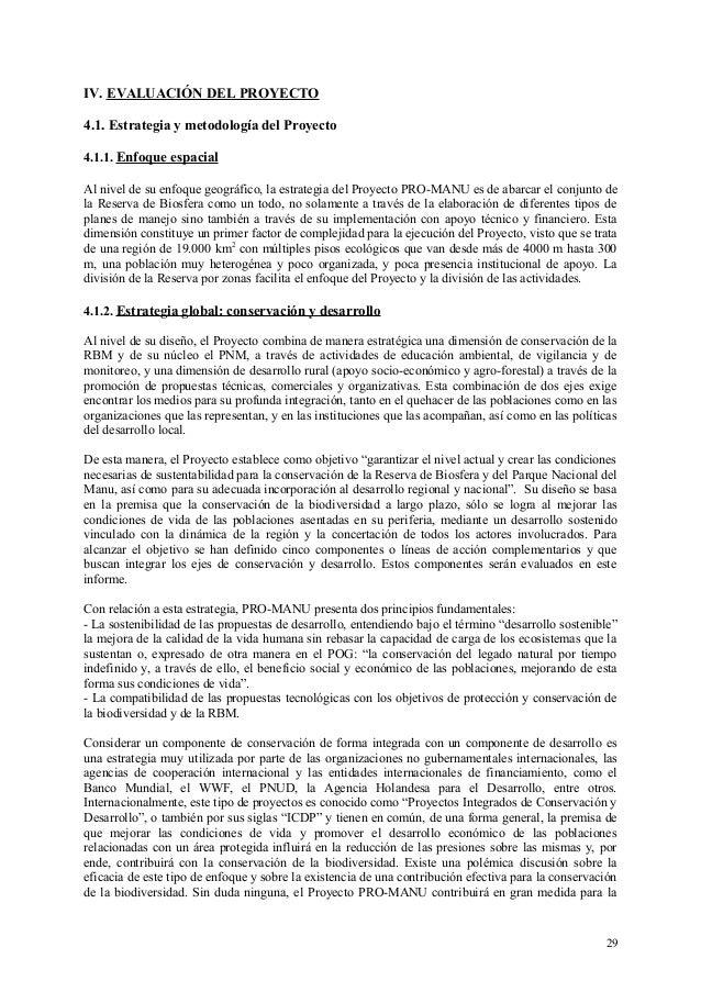 IV. EVALUACIÓN DEL PROYECTO 4.1. Estrategia y metodología del Proyecto 4.1.1. Enfoque espacial Al nivel de su enfoque geog...
