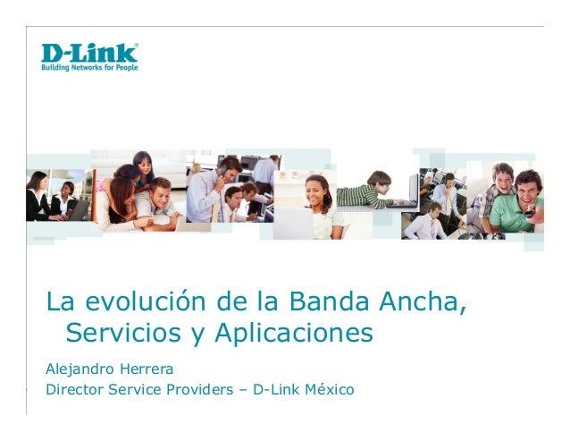 La evolución de la banda ancha, servicios y aplicaciones