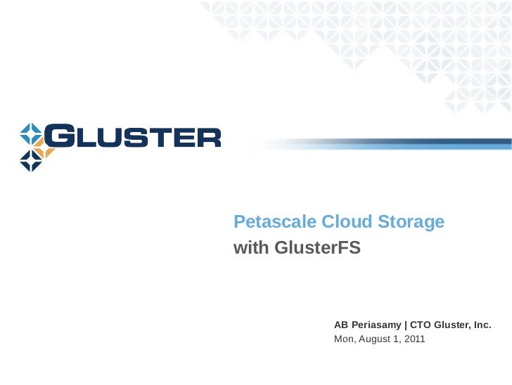 Petascale Cloud Storage with GlusterFS