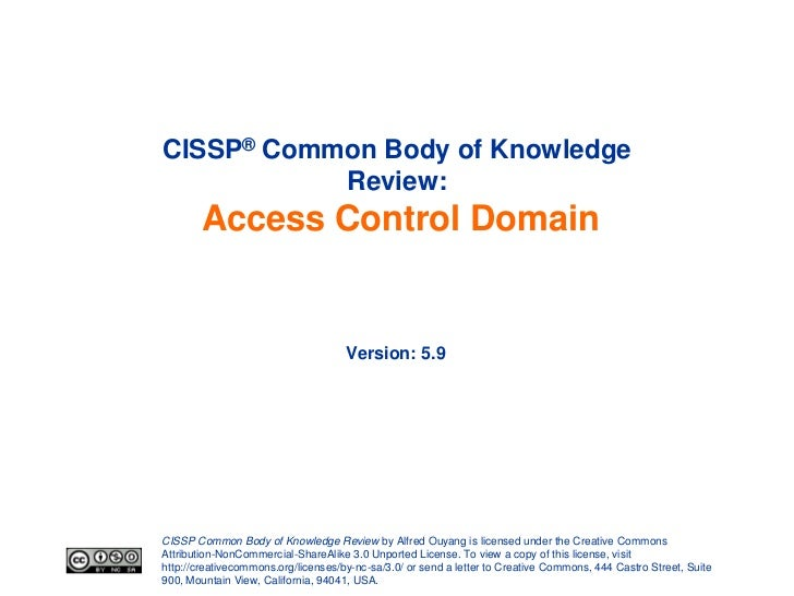 CISSP® Common Body of Knowledge           Review:        Access Control Domain                                     Version...