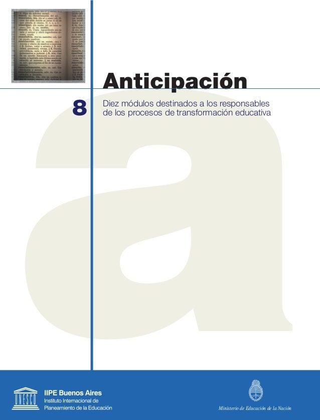 8 Diez módulos destinados a los responsables de los procesos de transformación educativa Anticipación Ministerio de Educac...